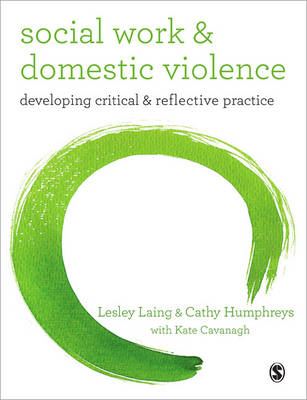Social Work and Domestic Violence: Developing Critical and Reflective Practice