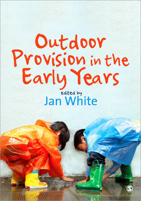 Outdoor Provision in the Early Years: A Guide for Practitioners