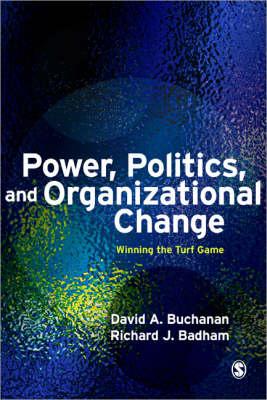 Power, Politics and Organizational Change: Winning the Turf Game