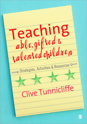 Teaching Able, Gifted and Talented Children: Strategies, Activities and Resources