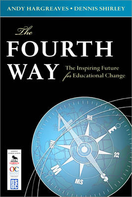 The Fourth Way: The Inspiring Future for Educational Change