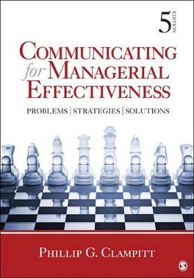 Communicating for Managerial Effectiveness: Problems / Strategies / Solutions