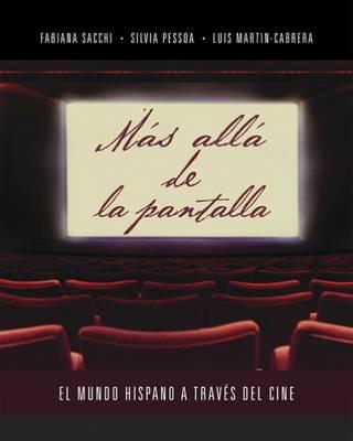 Mas Alla De La Pantalla: El Mundo Hispano a Traves Del Cine