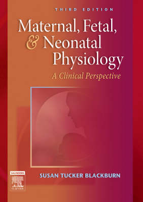Maternal Fetal & Neonatal Physiology: Clinical Perspective 3ed