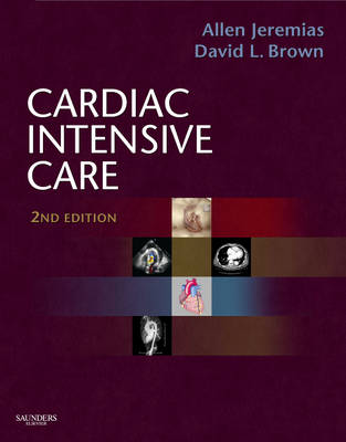 Cardiac Intensive Care: Expert Consult - Online and Print