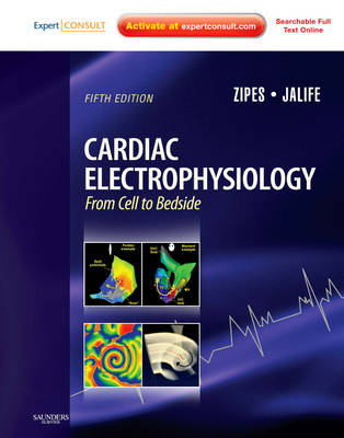 Cardiac Electrophysiology: From Cell to Bedside: Expert Consult - Online and Print