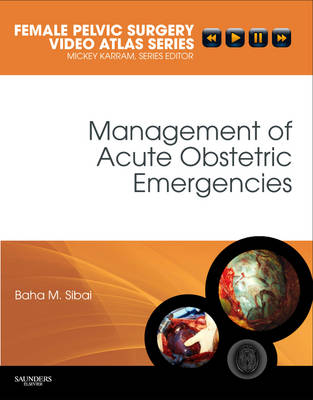 Management of Acute Obstetric Emergencies