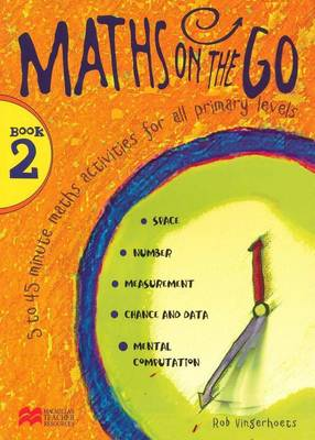 Maths on the Go Book 2: 5 to 45 Minute Maths Activities for All Primary Levels