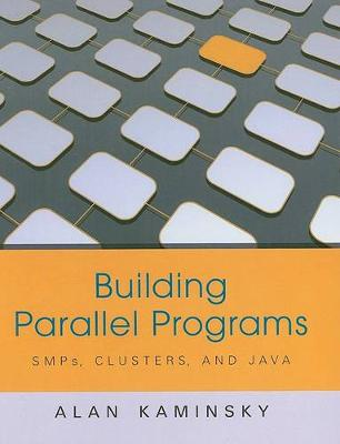 Building Parallel Programs: SMPs, Clusters and Java