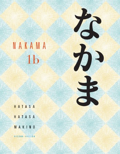 Nakama 1B: Introductory Japanese Communication, Culture, Context, 2nd + Student Activities Manual, 1B