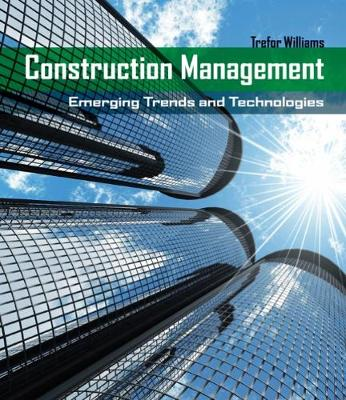Construction Management: Emerging Trends and Technologies