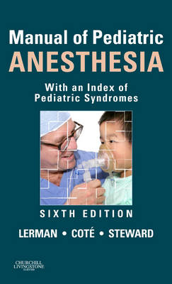 Manual of Pediatric Anesthesia: With an Index of Pediatric Syndromes