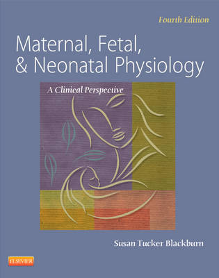 Maternal, Fetal, & Neonatal Physiology: A Clinical Perspective