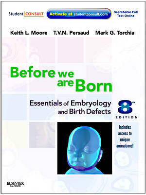 Before We are Born: Essentials of Embryology and Birth Defects: WITH Student Consult Online Access