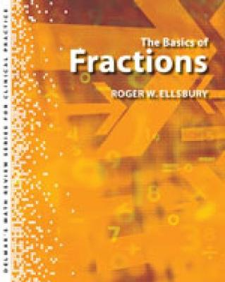 Delmar's Math Review Series for Clinical Practice: The Basics of Fractions