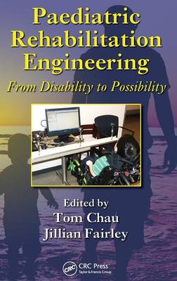Paediatric Rehabilitation Engineering: From Disability to Possibility