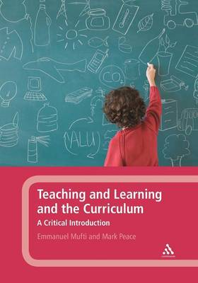 Teaching and Learning and the Curriculum: A Critical Introduction