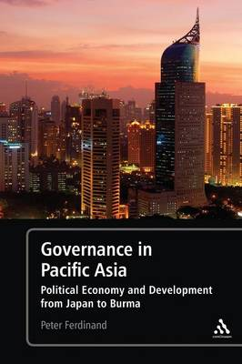 Governance in Pacific Asia: Political Economy and Development from Japan to Burma