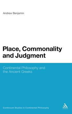 Place, Commonality and Judgment: Continental Philosophy and the Ancient Greeks