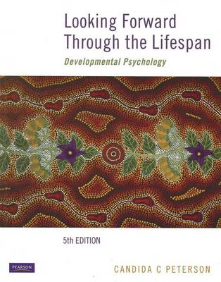 Looking Forward Through the Lifespan: Developmental Psychology