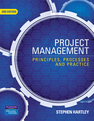 Project Management: Principles, Processes and Practice