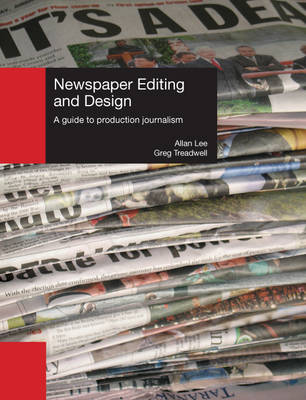 Newspaper Editing and Design: A Guide to Production Journalism