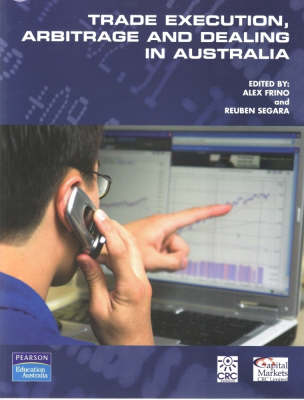 Introduction To Trade Execution, Arbitrage and Dealing in Australia (Pearson Original Edition)