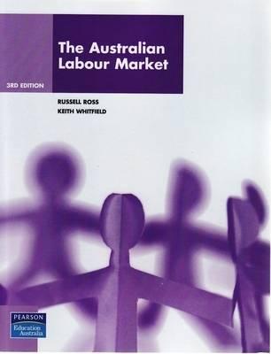 The Australian Labour Market (Pearson Original Edition)