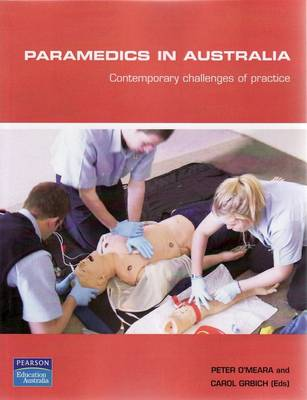 Paramedics In Australia: Contemporary challenges of practice (Pearson Original Edition)