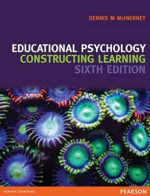 Educational Psychology - Constructing Learning