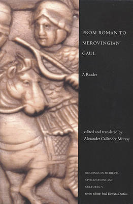 From Roman to Merovingian Gaul: A Reader