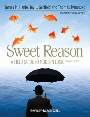 Sweet Reason: A Field Guide to Modern Logic