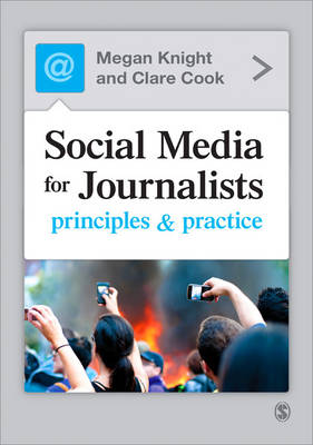 Social Media for Journalists: Principles and Practice