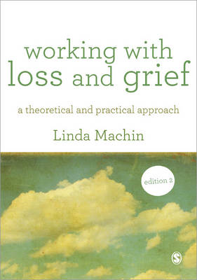 Working with Loss & Grief: A Theoretical and Practical Approach