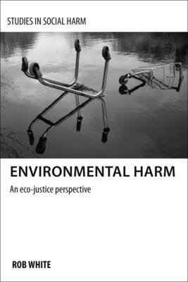 Enviromental Harm - An Eco-Justice Perspective
