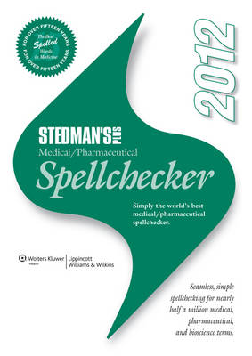 Stedman's Plus Version Medical/Pharmaceutical Spellchecker: 2012: Standard