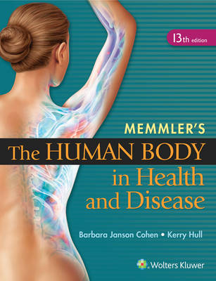 Memmler's the Human Body in Health and Disease 13ed