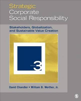Strategic Corporate Social Responsibility: Stakeholders, Globalization, and Sustainable Value Creation