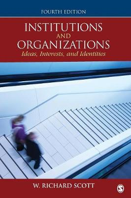 Institutions and Organizations: Ideas, Interests & Identities