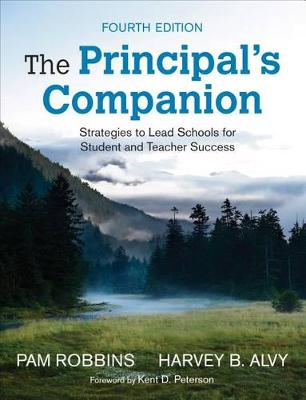 The Principal's Companion: Strategies to Lead Schools for Student and Teacher Success