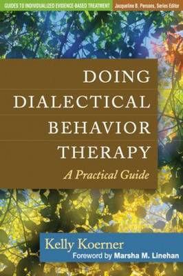 Doing Dialectical Behavior Therapy: A Practical Guide