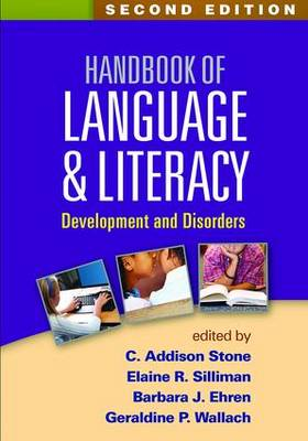 Handbook of Language and Literacy: Development and Disorders