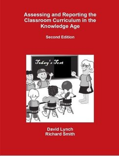 Assessing and Reporting the Classroom Curriculum in the Knowledge Age Lynch, D. and Smith, R