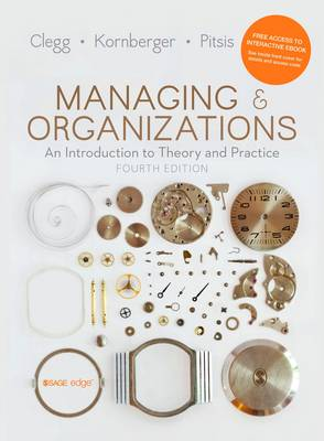 Managing and Organizations: An Introduction to Theory and Practice (Including Interactive eBook) 4th Edition