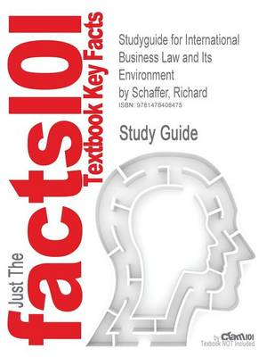 Studyguide for International Business Law and Its Environment by Schaffer, Richard, ISBN 9780538473613