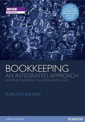 Bookkeeping: An Integrated Approach MYOB® AccountRight Enterprise v19.8 User's Guide