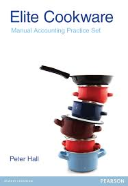 Elite Cookware: Manual Accounting Practice Set (Pearson Original Edition)