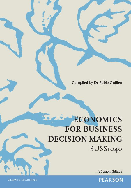 Economics for Business Decision Making BUSS1040 (Custom Edition)