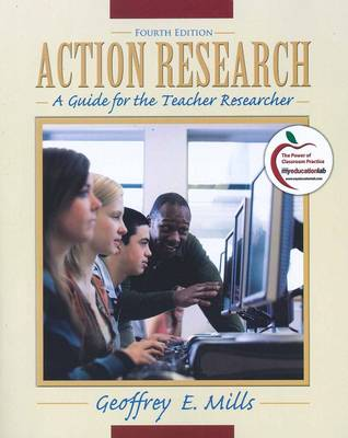 Action Research a Guide for the Teacher Researcher Mills