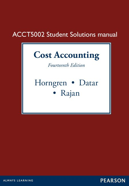 Value Pack Cost Accounting 14E + Cost Accounting Student Solutions Manual Custom